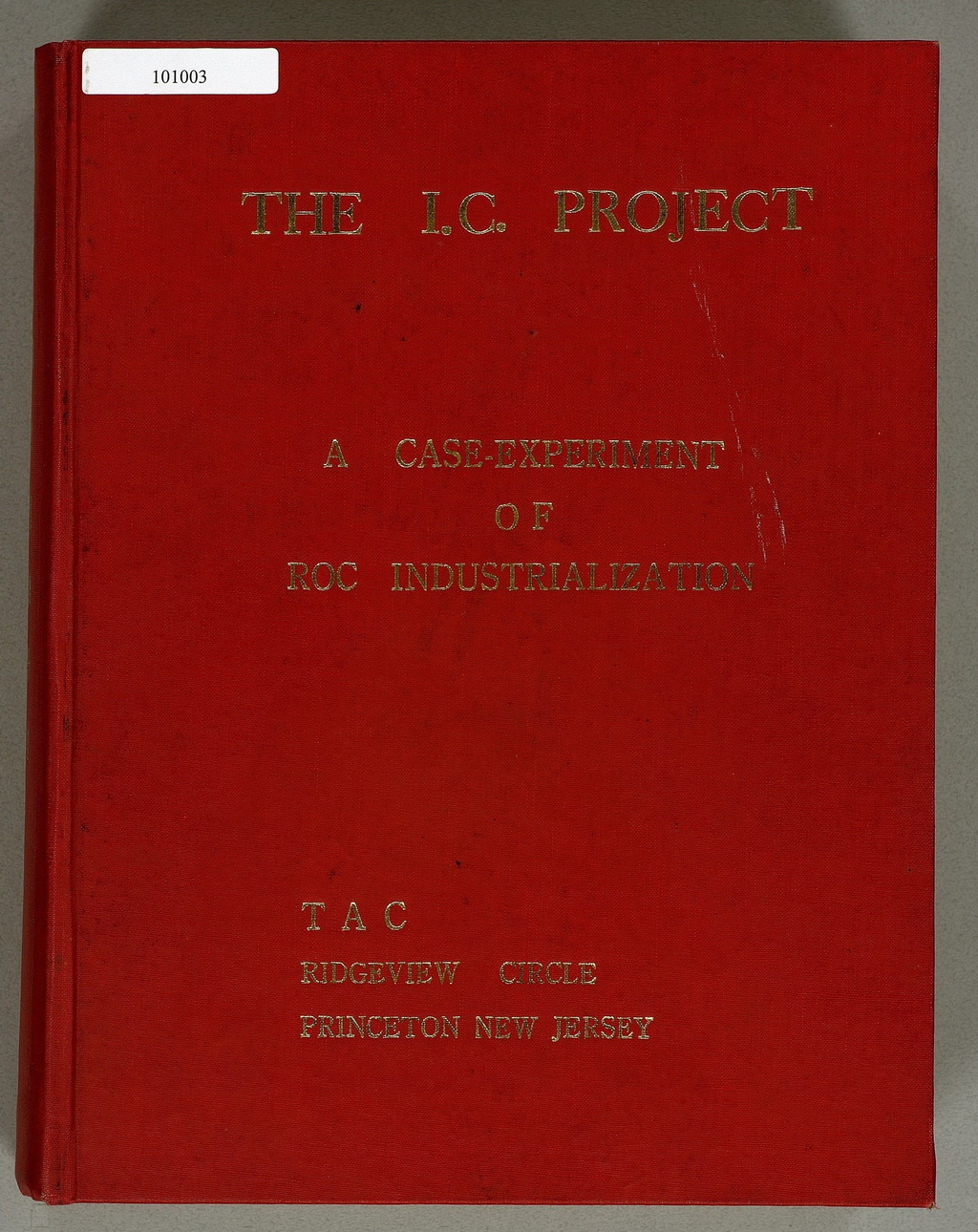 THE I.C. PROJECT: A CASE-EXPERIMENT OF ROC INDUSTRIALIZATION